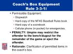 coach s box equipment rule 3 3 1i