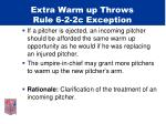 extra warm up throws rule 6 2 2c exception