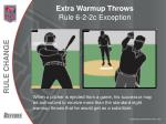 extra warmup throws rule 6 2 2c exception