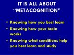 it is all about metacognition
