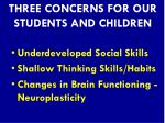 three concerns for our students and children