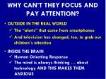 why can t they focus and pay attention