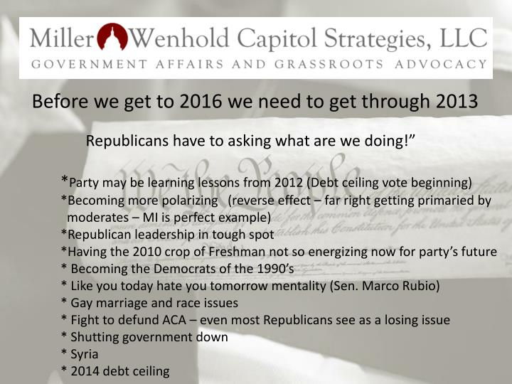 Before we get to 2016 we need to get through 2013
