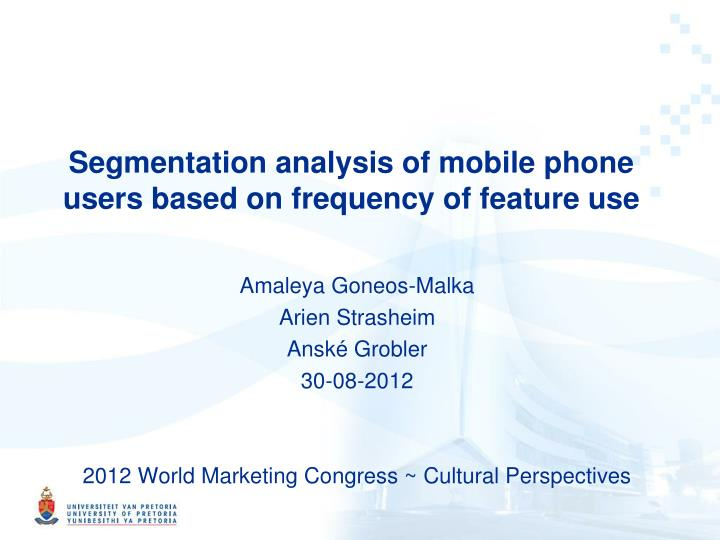 segmentation analysis of mobile phone users based on frequency of feature use n.