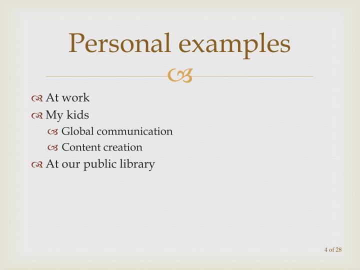 Personal examples
