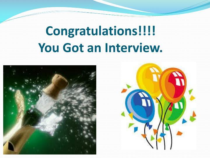 Congratulations you got an interview