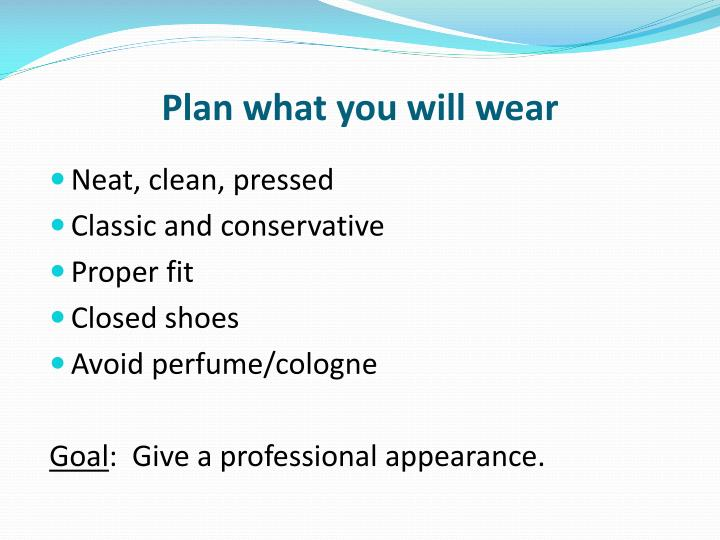 Plan what you will wear