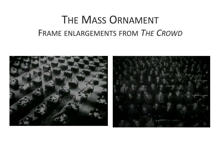 The Mass Ornament