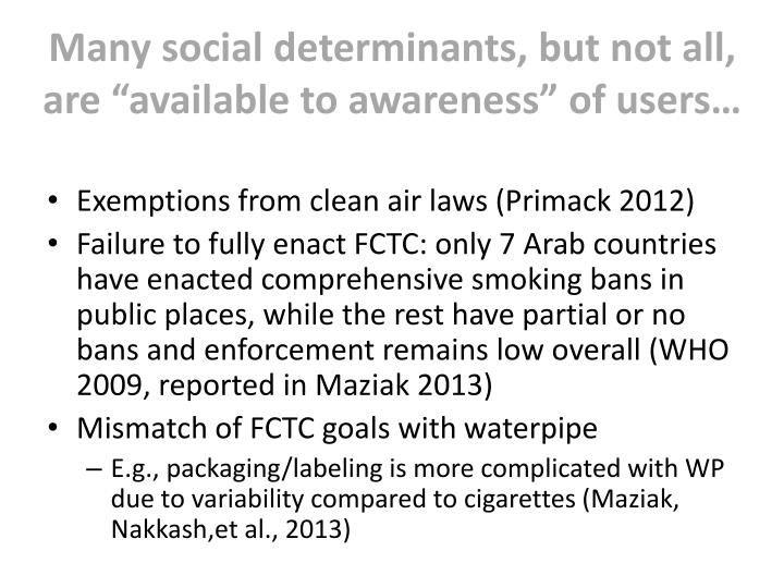 """Many social determinants, but not all, are """"available to awareness"""" of users…"""