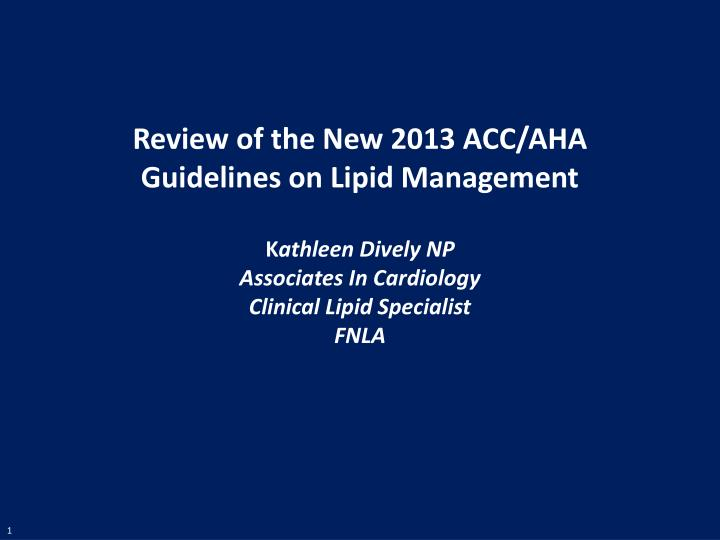 Review of the New 2013 ACC/AHA Guidelines on Lipid Management