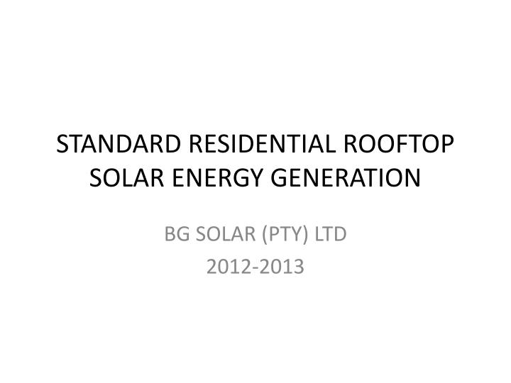 Standard residential rooftop solar energy generation