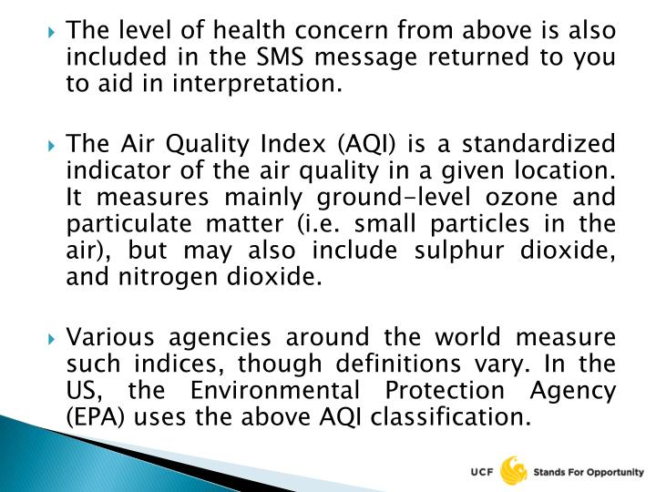 The level of health concern from above is also included in the SMS message returned to you to aid in interpretation.