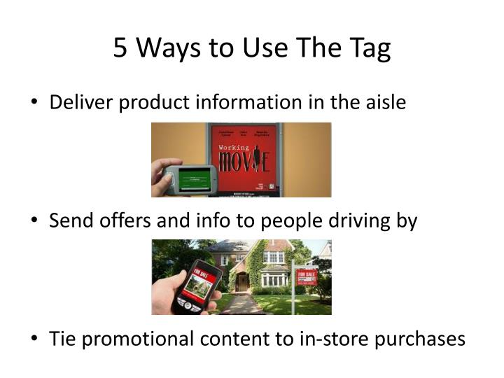 5 Ways to Use The Tag