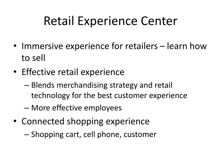 Retail experience center