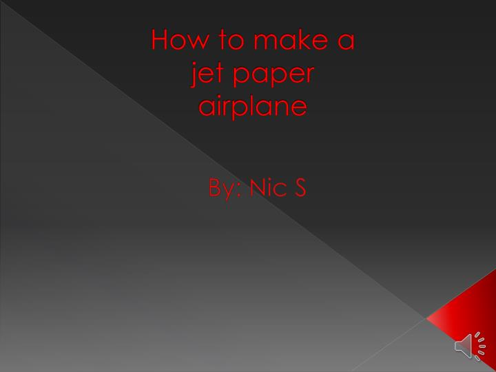 how to make a jet paper airplane n.