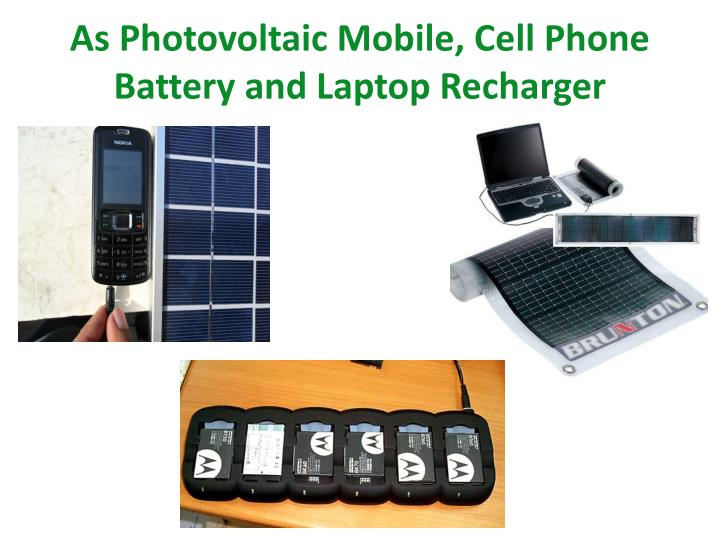 As Photovoltaic Mobile, Cell Phone Battery and Laptop Recharger
