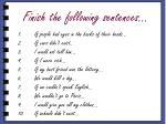finish the following sentences1