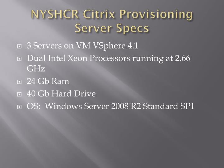 NYSHCR Citrix Provisioning Server Specs