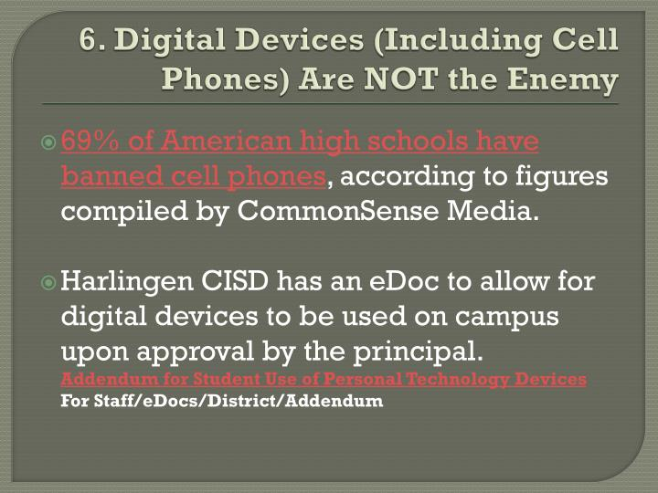 6. Digital Devices (Including Cell Phones) Are NOT the Enemy