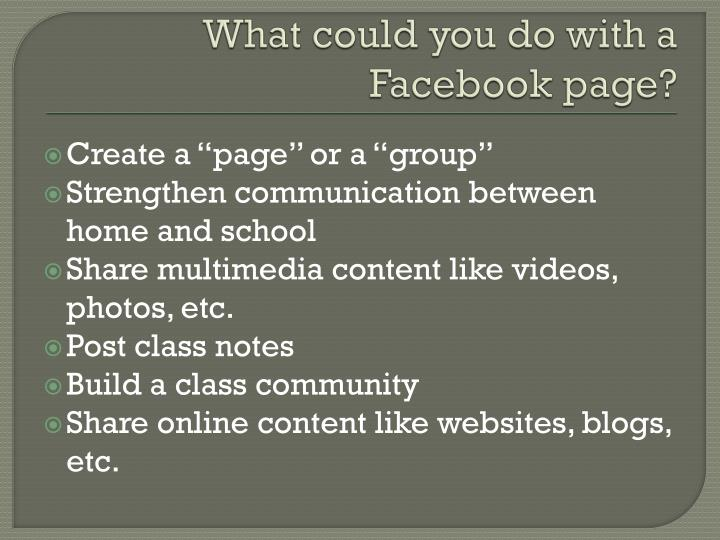 What could you do with a Facebook page?