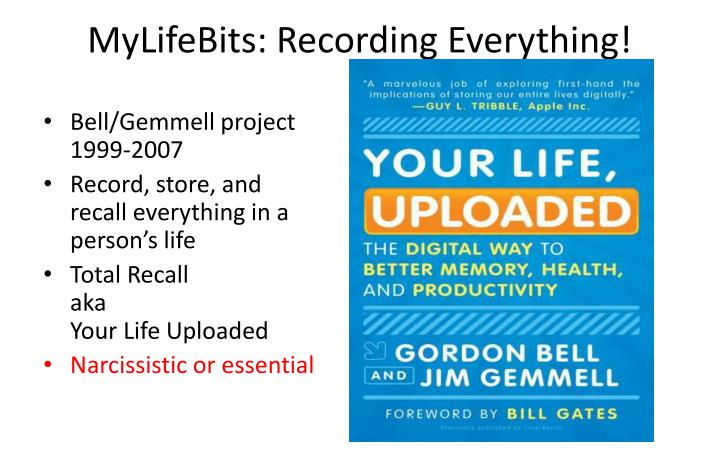 MyLifeBits: Recording Everything!