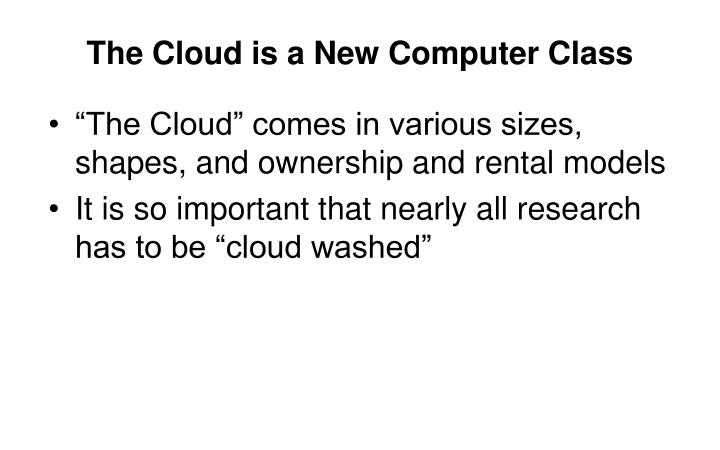 The Cloud is a New Computer Class