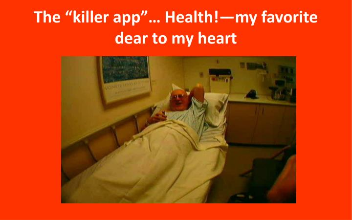 "The ""killer app""… Health!—my favorite"