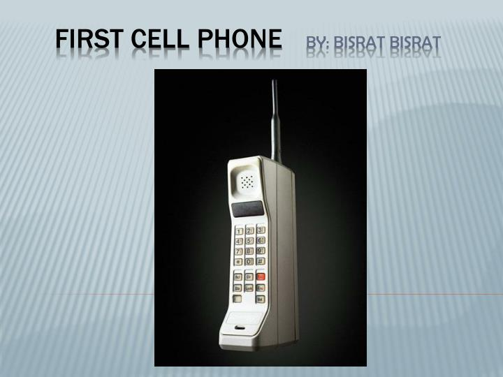 first cell phone by bisrat bisrat
