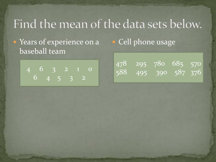 Find the mean of the data sets below.