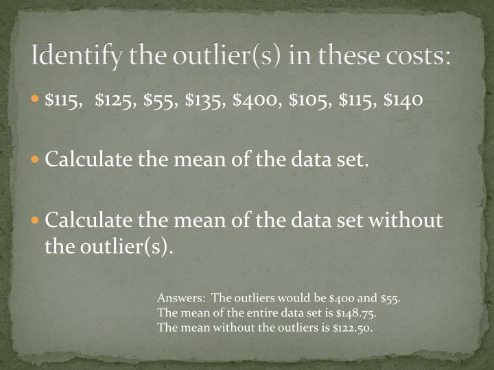 Identify the outlier(s) in these costs: