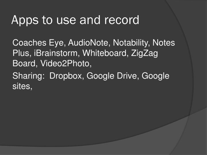 Apps to use and record