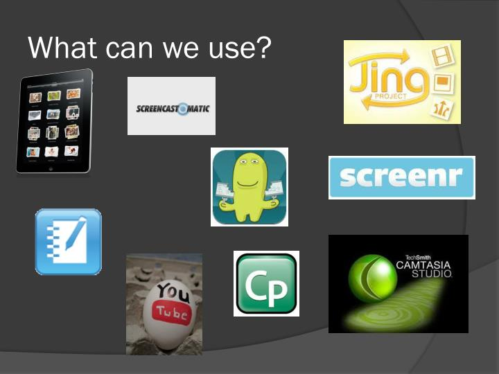 What can we use?