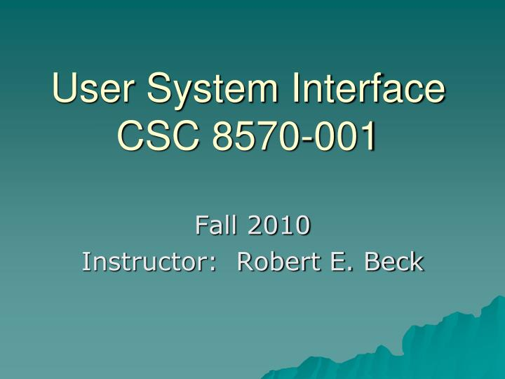 User system interface csc 8570 001