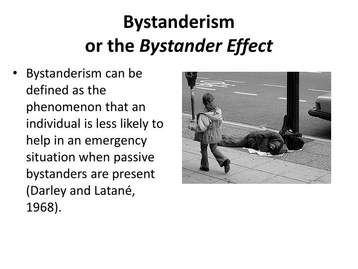Bystanderism or the bystander effect