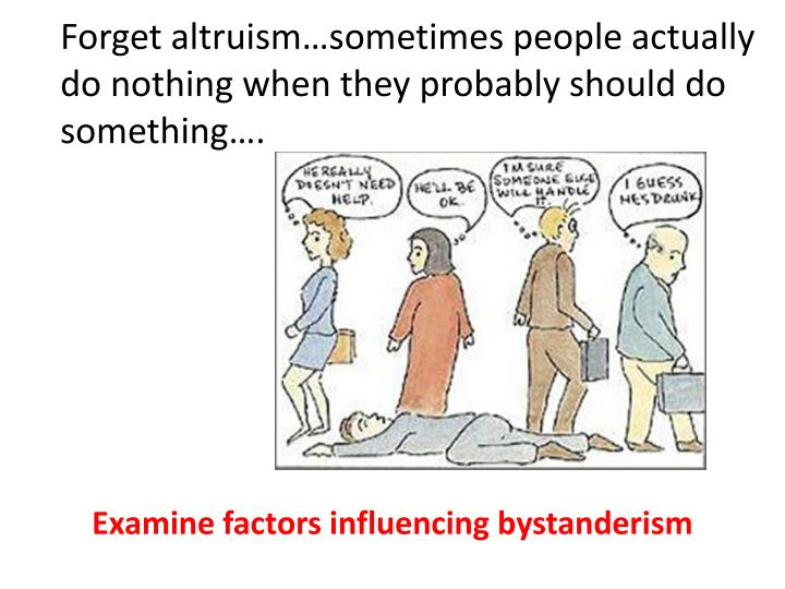 Forget altruism sometimes people actually do nothing when they probably should do something