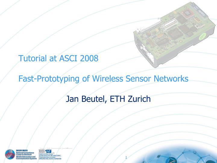 tutorial at asci 2008 fast prototyping of wireless sensor networks n.