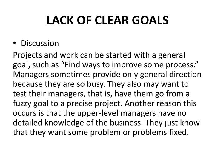 LACK OF CLEAR GOALS