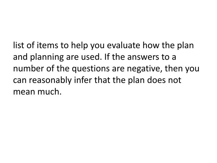 list of items to help you evaluate how the plan and planning are used. If