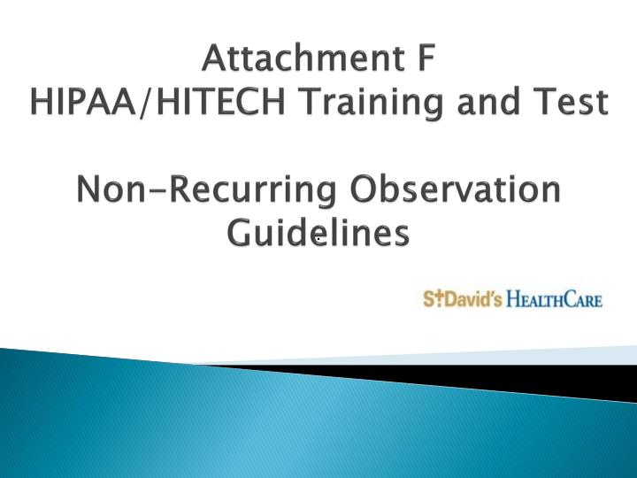 attachment f hipaa hitech training and test non recurring observation guidelines n.