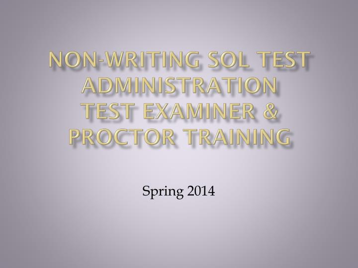 non writing sol test administration test examiner proctor training n.