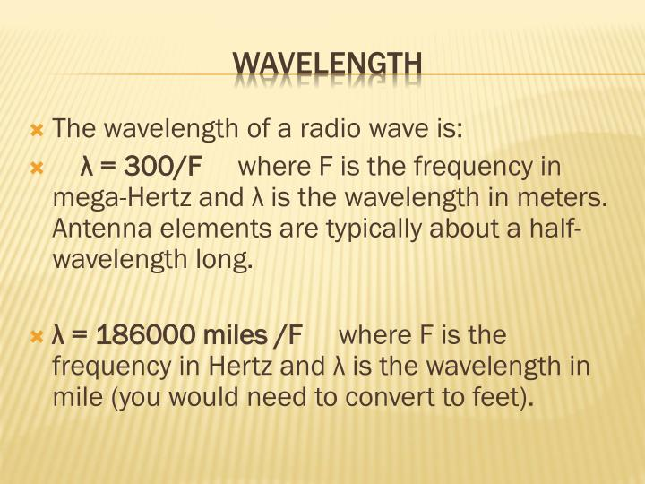 The wavelength of a radio wave is: