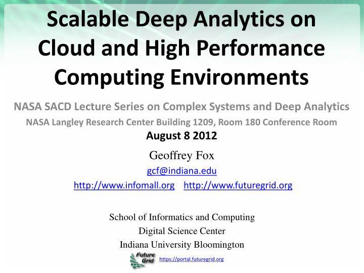 scalable deep analytics on cloud and high performance computing environments n.