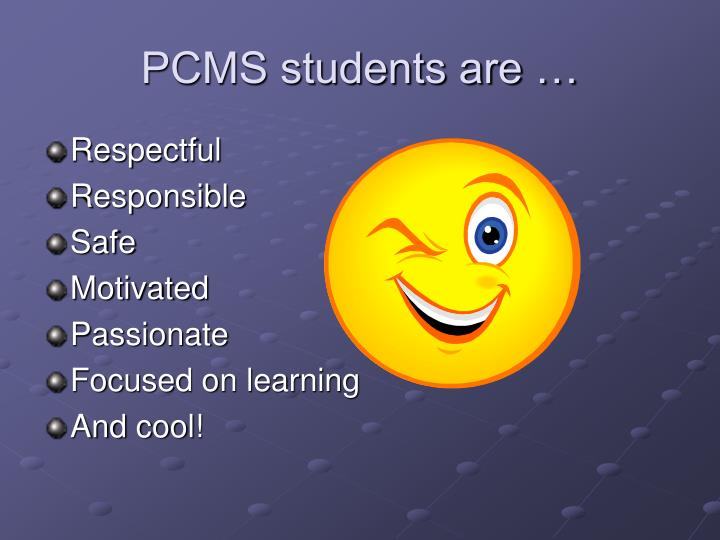 PCMS students are …