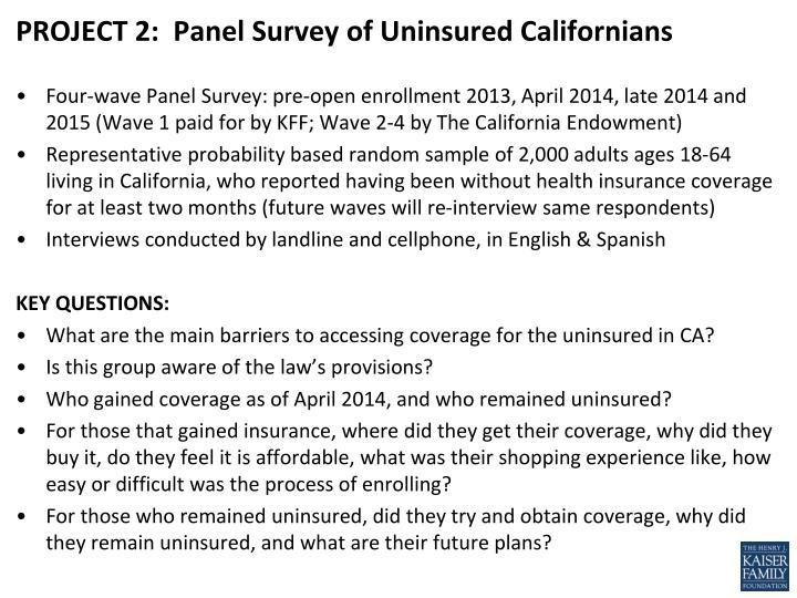 Project 2 panel survey of uninsured californians