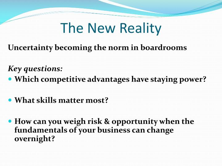 The new reality