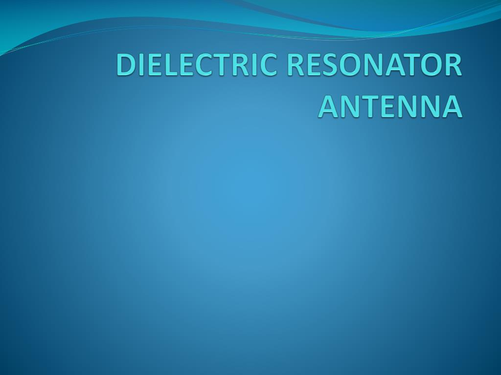Dielectric resonator antennas for 5g applications – electronics maker.