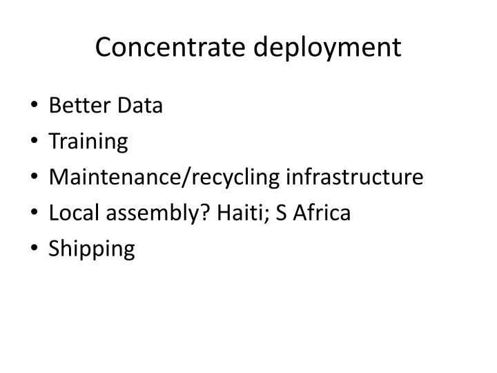 Concentrate deployment