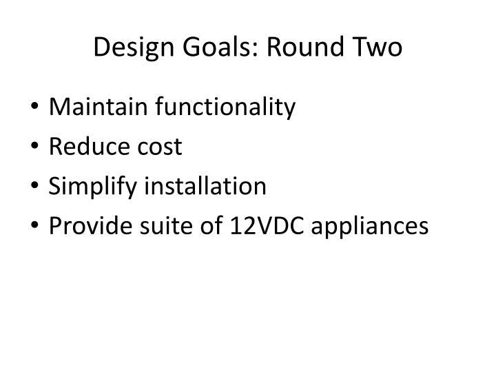 Design Goals: Round Two