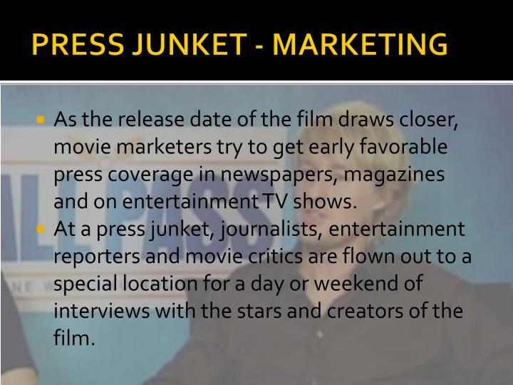 PRESS JUNKET - MARKETING