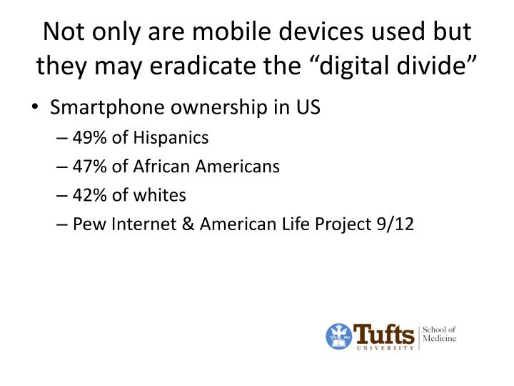 """Not only are mobile devices used but they may eradicate the """"digital divide"""""""